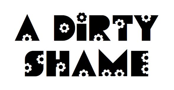 A Dirty Shame