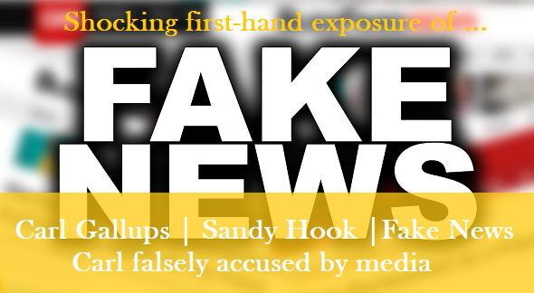 Carl | Sandy Hook | FAKE NEWS!