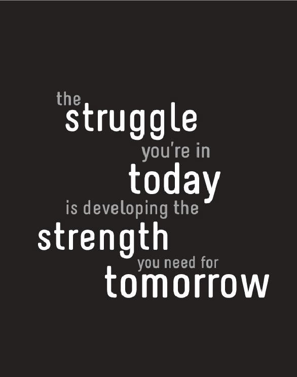 the struggle inspirational quotes quotes about life
