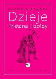 """(402) O miłości, która nie miała prawa zaistnieć, ale się odważyła... czyli """"Dzieje Tristana i Izoldy"""""""