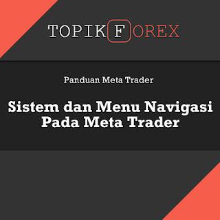 Sistem dan Menu Navigasi Pada Meta Trader