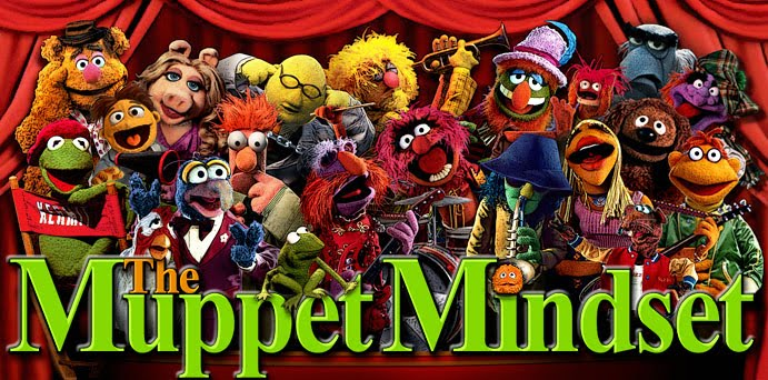 The Muppet Mindset