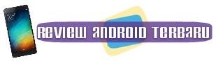 Review Android Terbaru