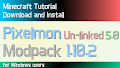 HOW TO INSTALL<br>Pixelmon Un-linked 5.0 Modpack [<b>1.10.2</b>]<br>▽