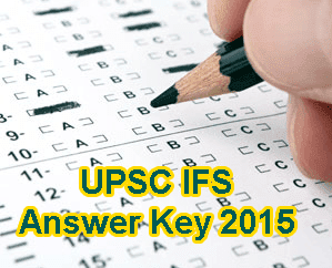 UPSC IFS Answer Key 2015 Set A, B, C, D. Union Public Service Commission IFS Exam Key 16th August 2015, UPSC IFS Solution Paper, UPSC Indian Forest Service Exam Question Paper Download at upsc.gov.in. UPSC IFS Solved Key 2015, UPSC IFS Preliminary Answer Key 2015 August