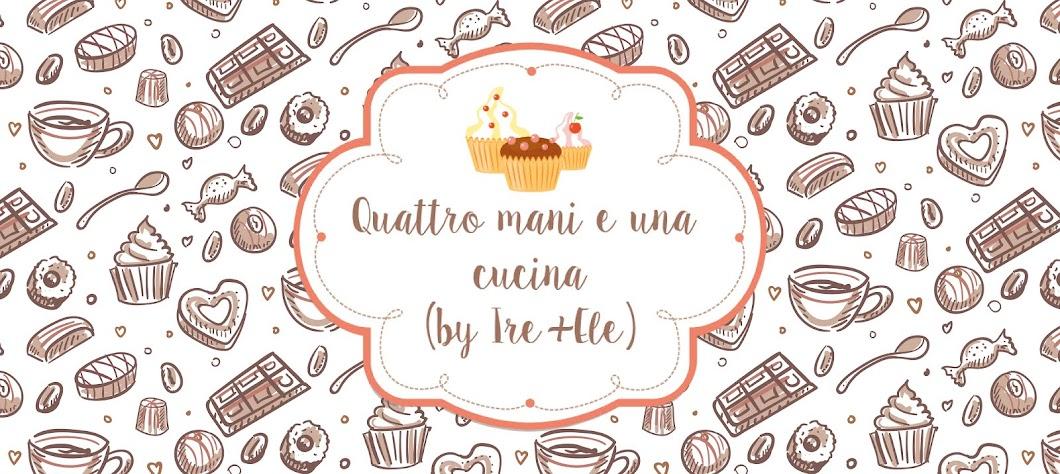 Quattro mani e una cucina! (by Ire+Ele)
