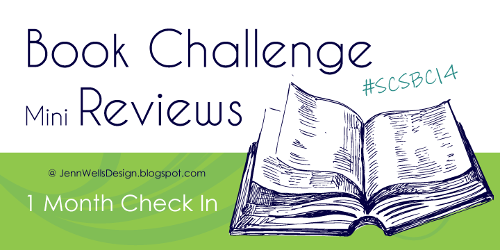 Book Challenge Mini Reviews 1 Month Check In