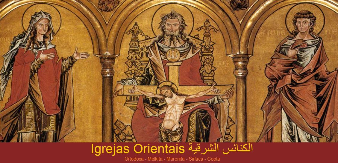 IGREJAS ORIENTAIS الكنائس الشرقية