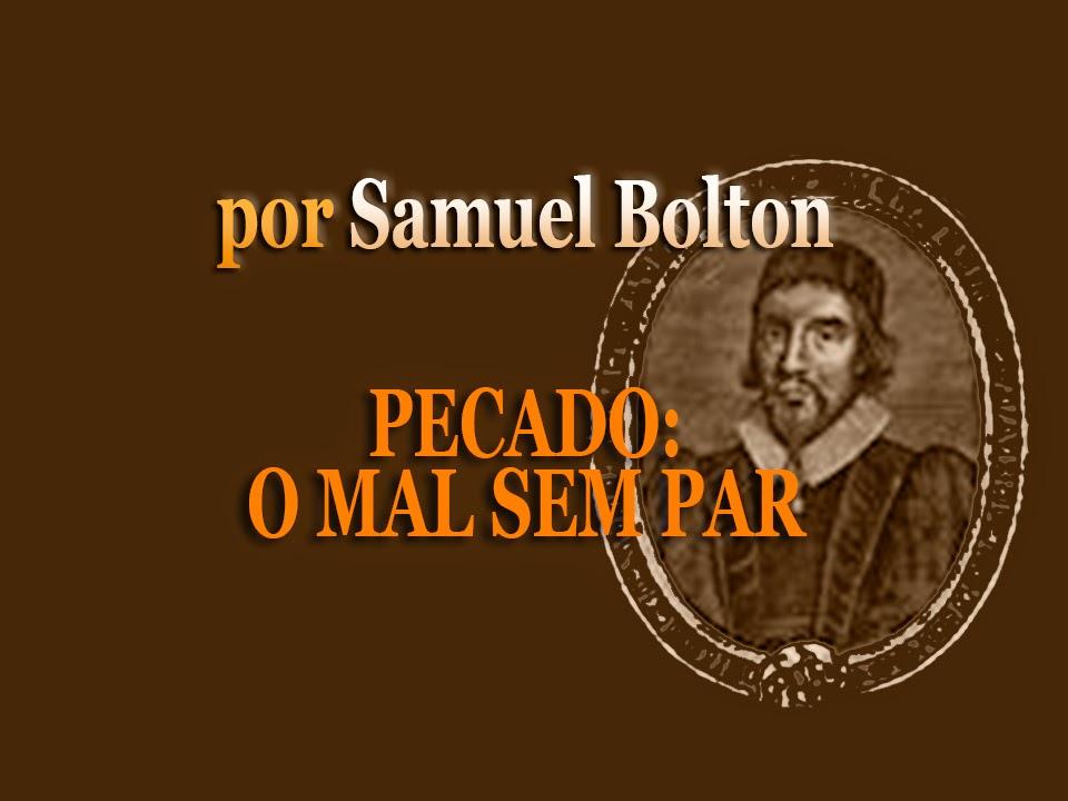 PECADO: O MAL SEM PAR - por Samuel Bolton