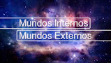 Mundos Internos, Mundos externos...