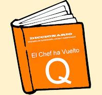 Diccionario Culinario. (Q)