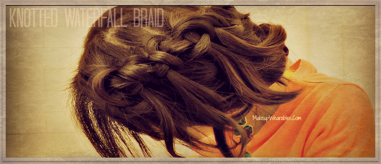 How to Knotted Waterfall Braid Tutorial, easy hairstyles, everyday casual hairdo, updos, hair trend 2012