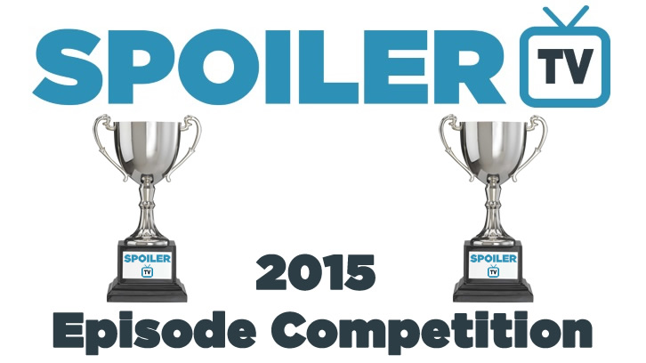 The SpoilerTV 2015 Episode Competition - Day 1 - Round 1: Polls 1-4