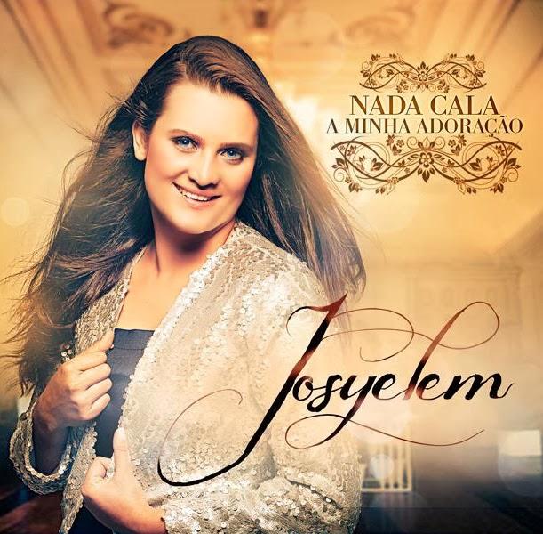 Josyelem - Nada Cala a Minha Adora��o 2014