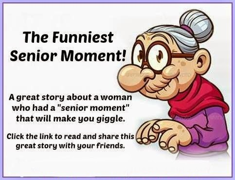 Awesome Quotes: The Funniest Senior Moment...