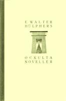 Walter Hülphers, Ockulta noveller, Svenska teosofiska Bokförlaget, Stockholm, 1921