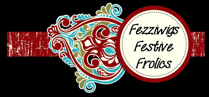 Fezziwig's Festive Frolics