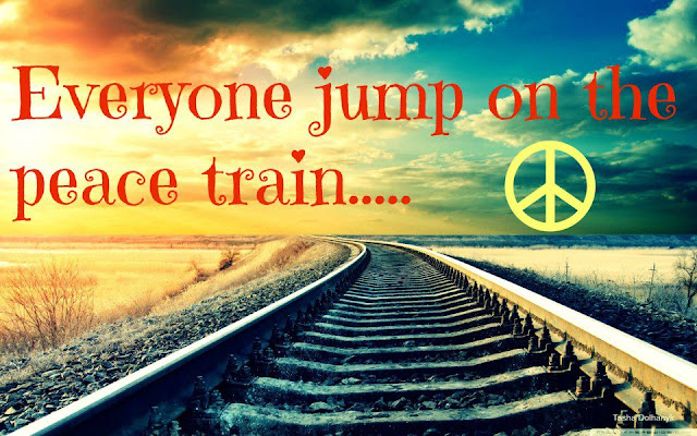 Everyone jump on the peace train.....
