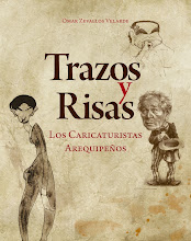 TRAZOS Y RISAS, Los Caricaturistas Arequipeños""
