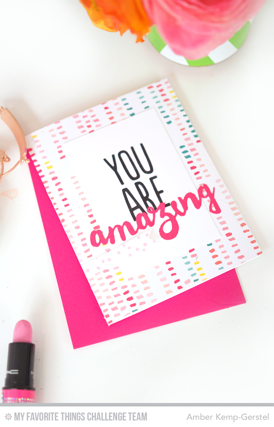 You Are Amazing Card by Amber Kemp-Gerstel featuring the Doubly Amazing and Laina Lamb Design Emmitt Alphabet Die-namics #mftstamps