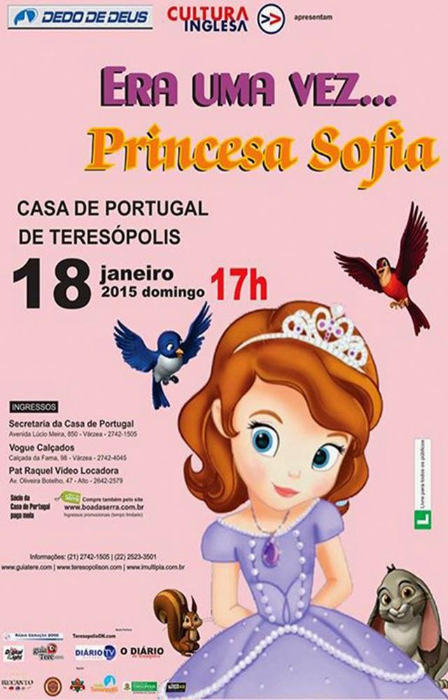 Era uma vez Princesa Sofia ,Dia 18/01/15 - 17h , na Casa de Portugal de Teresópolis