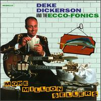 Deke Dickerson & the Ecco-Fonics: More Million Sellers (1999)