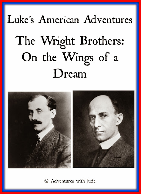 Luke's American Adventures The Wright Brothers: On the Wings of a Dream