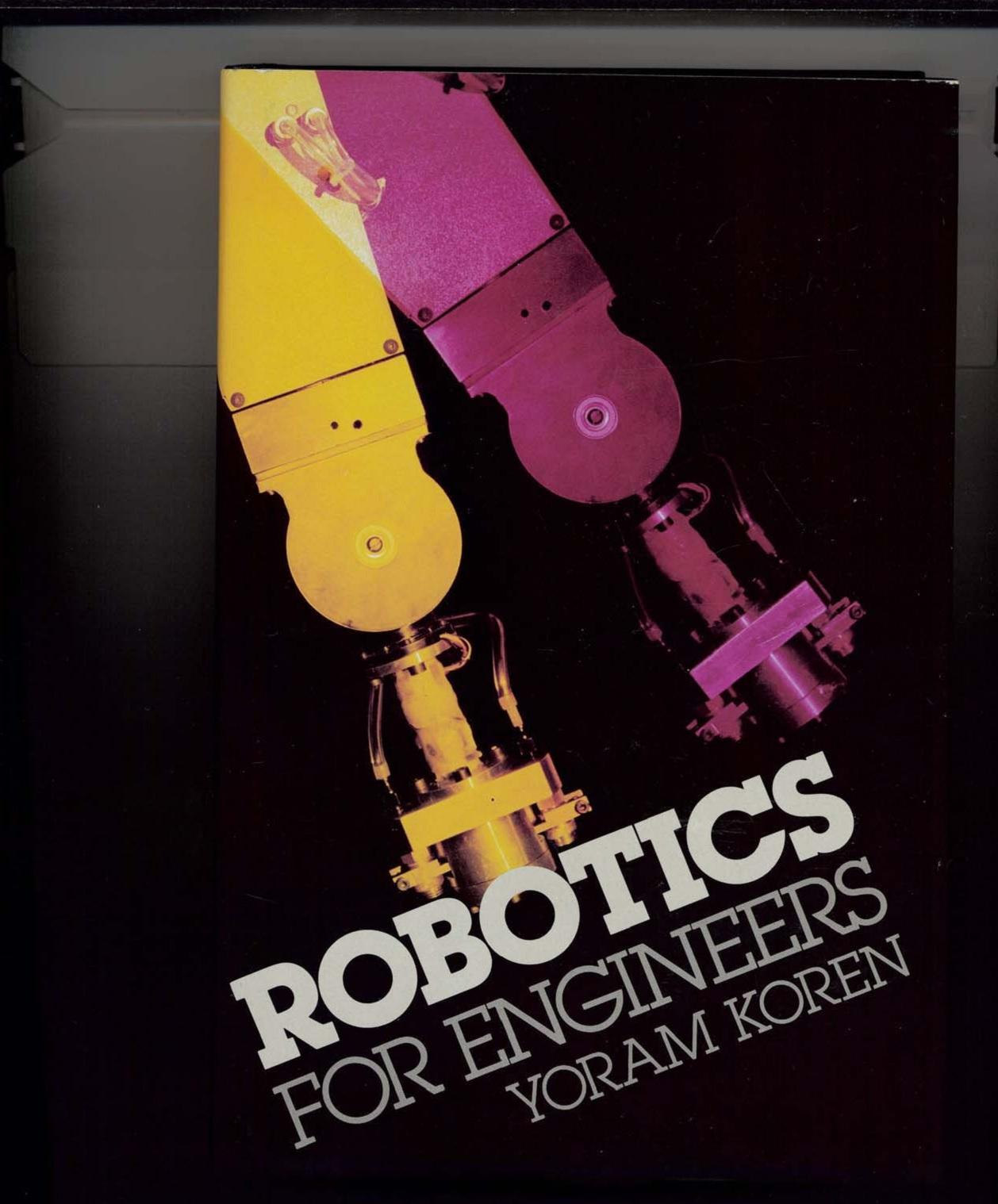 Robotics For Engineers By Yoram Koren Bsc Engineering Books