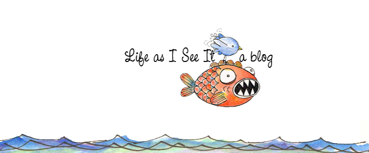 Life As I See It - a blog