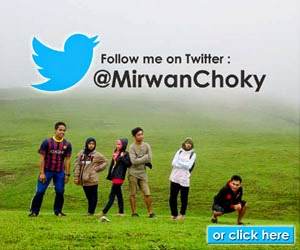 Follow me on Twitter @MirwanChoky