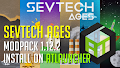HOW TO INSTALL<br>SevTech Ages Modpack [<b>1.12.2</b>] on ATlauncher<br>▽