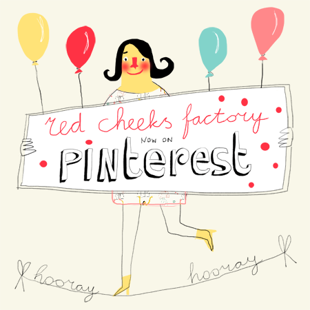 Red Cheeks Factory now also on Pinterest