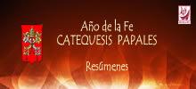CATEQUESIS PAPALES. Año de la Fe y Catequesis Semanales