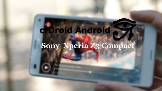 Crdroid rom for Sony Xperia Z3 compact D5803 and D5833