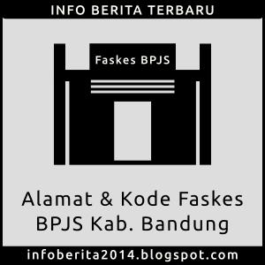 Alamat dan Kode Faskes BPJS Kab. Bandung