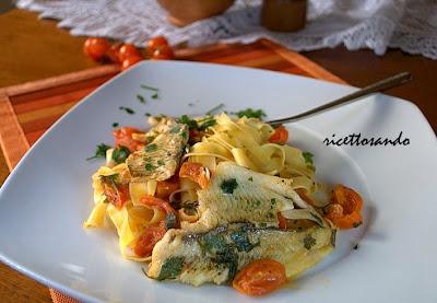 Tagliatelle light con platessa e ciliegini ricetta primi piatti di pesce e pasta fatta in casa