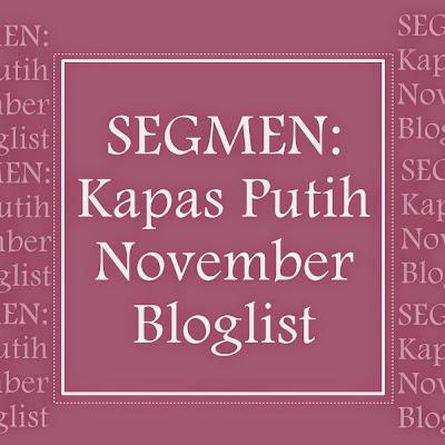 http://kapas-putih.blogspot.com/2014/10/segmen-kapas-putih-november-bloglist.html