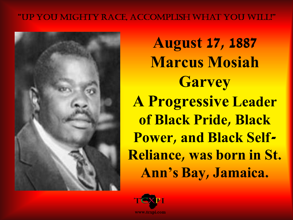the life and times of marcus mosiah garvey Born in jamaica on august 17, 1887, our first national hero marcus mosiah garvey took the world stage by storm with an estimated membership of over four million worldwide in his universal negro.