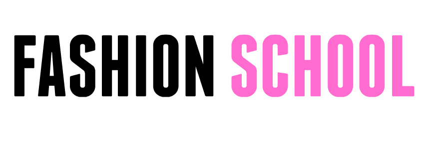 Fashion School (the blog)