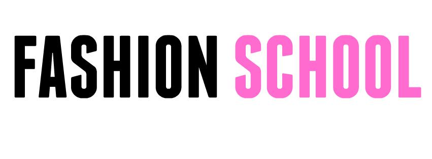 Fashion School (the blog)