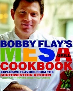•Bobby Flay's Mesa Grill Cookbook: Explosive Flavors from the Southwestern Kitchen / By Bobby Flay with Staphanie Banyas and Sally Jackson