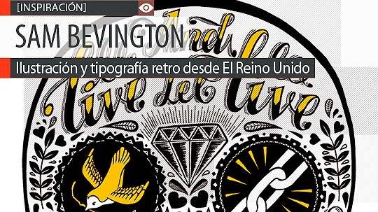 Ilustración y tipografía retro de SAM BEVINGTON.