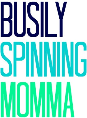 busily spinning momma