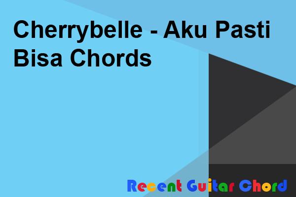 Cherrybelle - Aku Pasti Bisa Chords