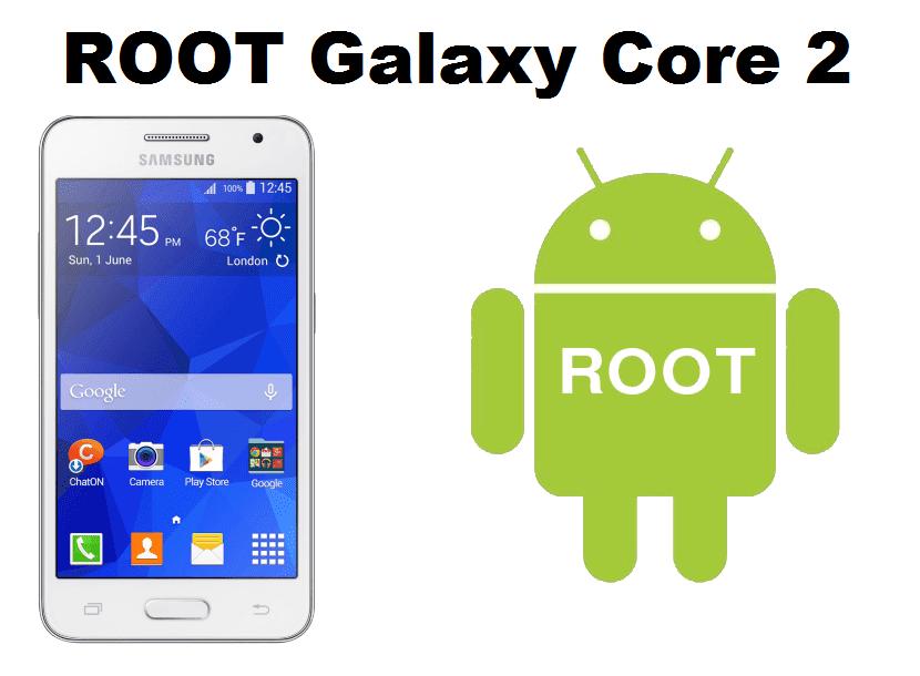 Cara Mudah Root Samsung Galaxy Core 2 SM-G335H