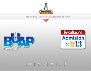 Resultados Admisión BUAP 2013 Preparatoria Licenciatura Ingenieria Ciencias Administración Carreras Técnicas publicacion registro 10 de Agosto