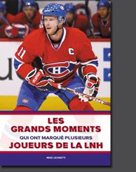 LIVRE HOCKEY - Les grands moments qui ont marqué plusieurs joueurs de la LNH
