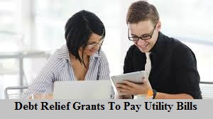 Debt Relief Grants To Pay Utility Bills