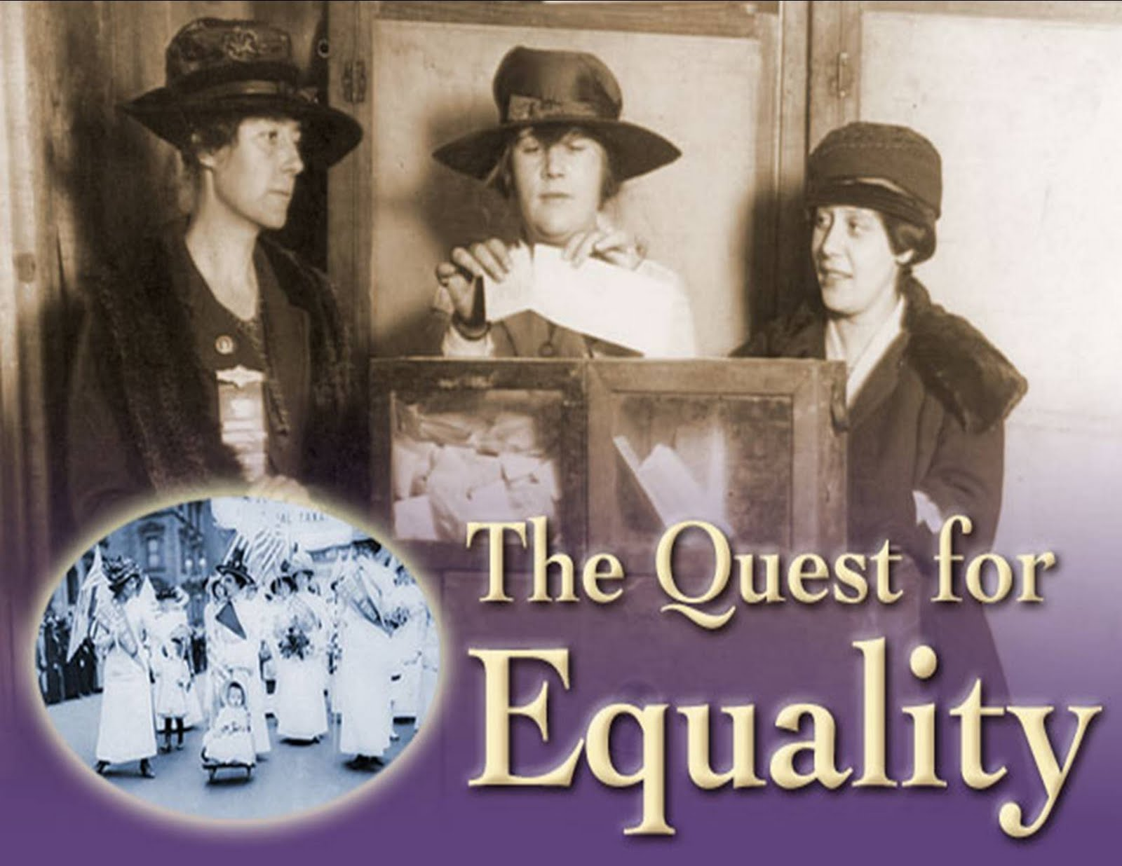 equality for women Women have the right to live free from violence, slavery, and discrimination to be educated to own property to vote and to earn a fair and equal wage.