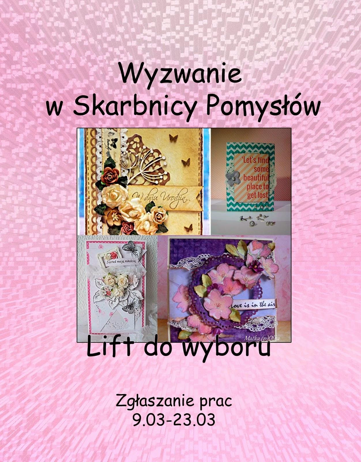 http://skarbnica-pomyslow.blogspot.com/2014/03/wyzwanie-lift-do-wyboru.html
